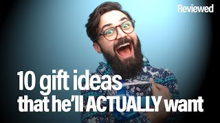 10 Awesome Gifts Men Actually Want
