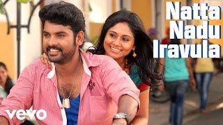 "Video thumbnail of ""Kaaval - Natta Nadu Iravula Lyric | Vimal, Dharan Kumar"""