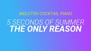 The Only Reason - 5 Seconds of Summer (tribute cover by Molotov Cocktail Piano)
