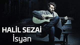 Halil Sezai - İsyan (Official Audio)