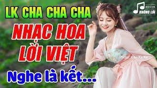 LK Nhạc Hoa Lời Việt Không Lời Nghe Buổi Sáng | Hòa Tấu Cha Cha Cha Nhạc Hoa Không Lời 7X 8X 9X