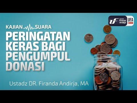 Peringatan Keras Bagi Pengumpul Donasi – Ustadz Dr. Firanda Andirja, M.A.