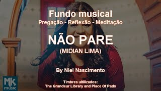 🎶 Fundo Musical No Piano (Não Pare   Midian Lima)