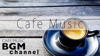 Jazz & Bossa Nova Music - Relaxing Cafe Music For Work, Study - Background Cafe Music