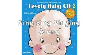 See your baby enjoy: 'Sing Sing Singing Along' by Raimond Lap