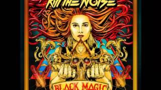 Kill The Noise - Black Maxic Remixes [Full EP]