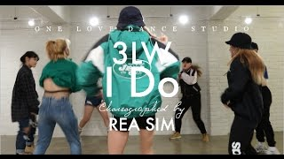 3LW - I Do (Wanna Get Close to You) | REA SIM Choreography I ONE LOVE DANCE STUDIO