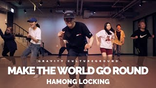 MAKE THE WORLD GO ROUND - DJ CASSIDY | HAMONG LOCKING