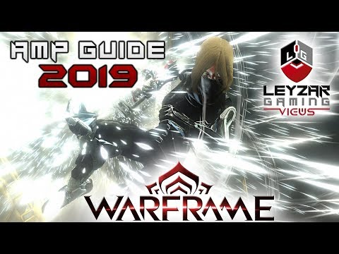 Warframe (Guide) - What Are AMPS & What AMP To Build (2019)