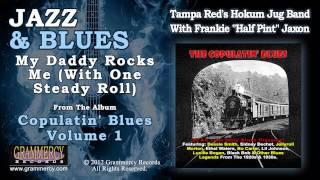 "Tampa Red's Hokum Jug Band, Frankie ""Half Pint"" Jaxon - My Daddy Rocks Me (With One Steady Roll)"