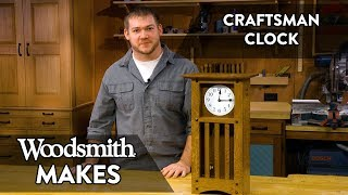Woodsmith Makes - Craftsman Clock