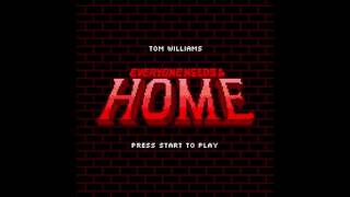 Tom Williams - Everyone Needs A Home (Audio)
