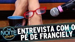 The Noite (20/07/16) - Entrevista Com O Pé De Franciely Freduzeski