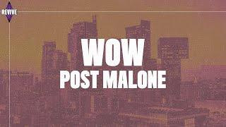 Post Malone   Wow. (Lyrics)