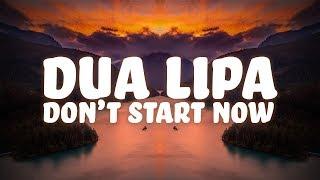 Dua Lipa   Don't Start Now (Lyrics)