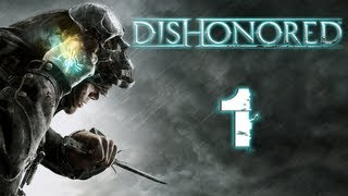 Let's Play Dishonored | Part 1 | A GOOD DAY TO DIE