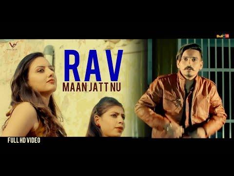 Download New Punjabi Songs 2017 || Maan Jatt Nu || Rav || VS Records || Latest Punjabi Songs 2017 Mp4 HD Video and MP3