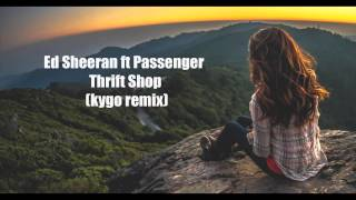 [1 HOUR] Ed Sheeran ft. Passenger - No Diggity - Thrift Shop (kygo remix)