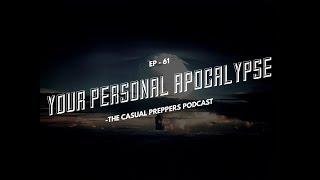 Your Personal Apocalypse - Ep 61