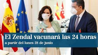 Díaz Ayuso anuncia que el Zendal vacunará 24 horas al día a partir del lunes 28 mediante autocita