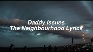 Daddy Issues || The Neighbourhood Lyrics