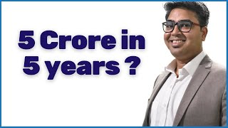 5 Crore Amount Corpus in 5 years by SIP?