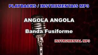 ♬ Playback  Instrumental Mp3   ANGOLA ANGOLA   Banda Fusiforme