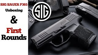 SIG SAUER P365 : Unboxing and First Rounds
