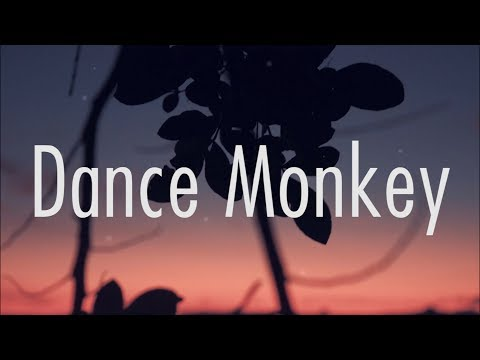 Tones and I - Dance Monkey (Lyrics)
