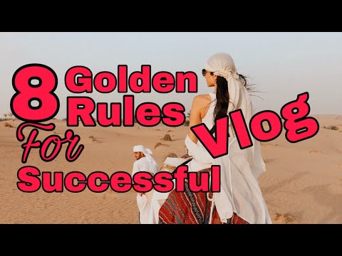 THE 6 GOLDEN RULES FOR A SUCCESSFUL  VLOG
