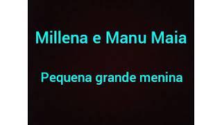 Millena e Manu Maia, música pequena grande menina letra