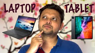 Tablet vs Laptop - Which should you buy in 2020, Who should buy what and which suits you the best!