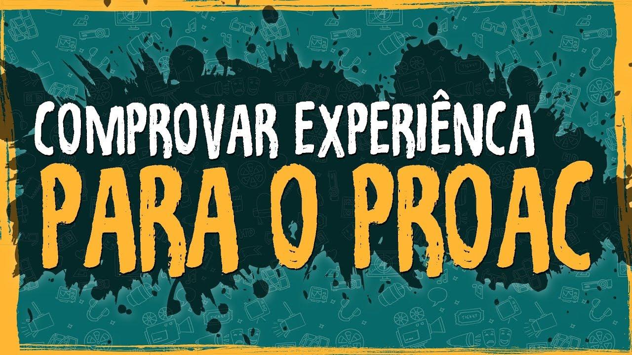 Como Comprovar Experiênca para ProAC?