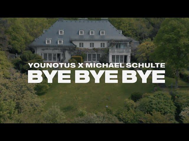 Bye Bye Bye (feat. Michael Schulte) - YOUNOTUS