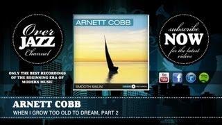 Arnett Cobb - When I Grow Too Old to Dream, Part 2 (1947)