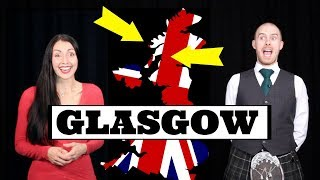 GLASGOW / GLASWEGIAN Accent
