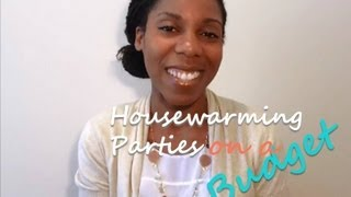 A Housewarming Party on a Budget