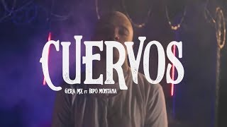 Gera MX Ft. Bipo Montana   Cuervos (Video Oficial)