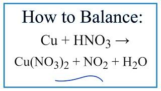 How To Balance Cu + HNO3 = Cu(NO3)2 + NO2 + H2O