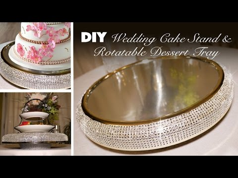 DIY   Bling Wedding Cake Stand & Rotatable Dessert Tray