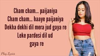 Chamma chamma (lyrics) : Neha Kakkar | Romi Arun |ILkka