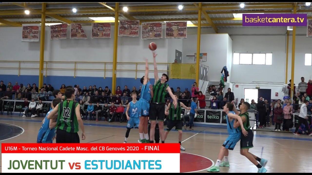 U16M - JOVENTUT vs ESTUDIANTES.- Torneo  Nacional Cadete CB Genovés 2020 (BasketCantera.TV)