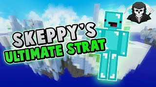 SKEPPY'S ULTIMATE STRATEGY!