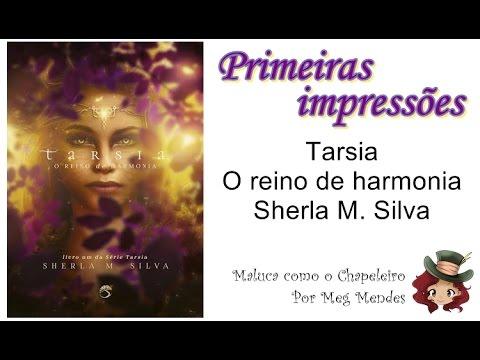 PRIMEIRAS IMPRESSÕES | Tarsia: o reino de Harmonia - Sherla M. Silva