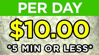 Make $10 Per Day in 5 Minutes or Less! (USING YOUR PHONE)