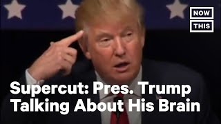 Donald Trump Keeps Talking About His Brain | NowThis