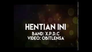 XPDC~Hentian Ini