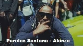 Paroles Santana   Alonzo [son Officiel]