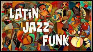 LATIN JAZZ FUNK - Compilation n°1