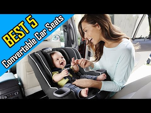 5 Best Convertable Car Seats Review In 2018